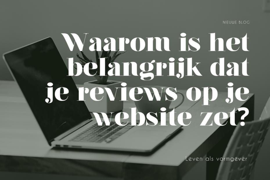 Waarom is het belangrijk dat je reviews op je website zet?